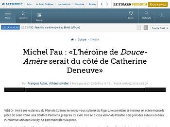 Michel Fau : «L'héroïne de Douce-Amère serait du côté de Catherine Deneuve»