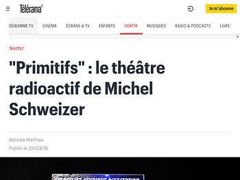 """Primitifs"" : le théâtre radioactif de Michel Schweizer"