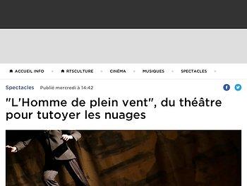 """""""L'Homme de plein vent"""", du théâtre pour tutoyer les nuages"""